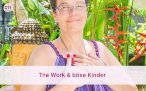 The Work und das böse innere Kind