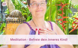 Meditation - Befreie dein Inneres Kind!