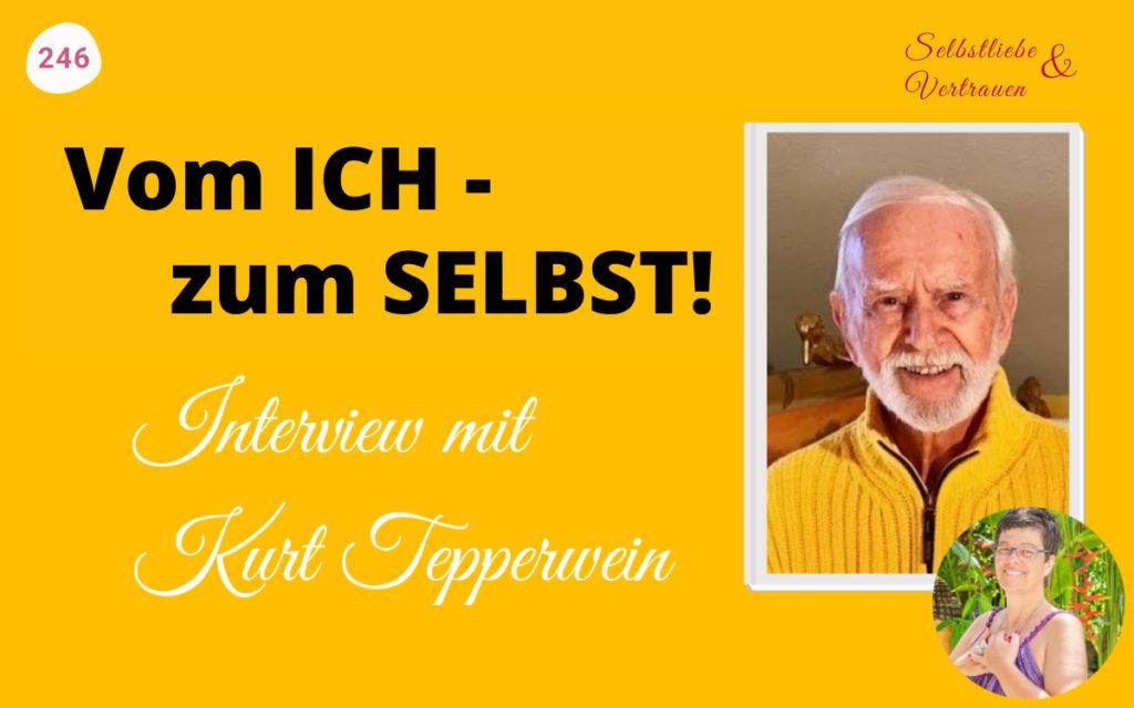 Kurt Tepperwein - Vom ICH zum SELBST
