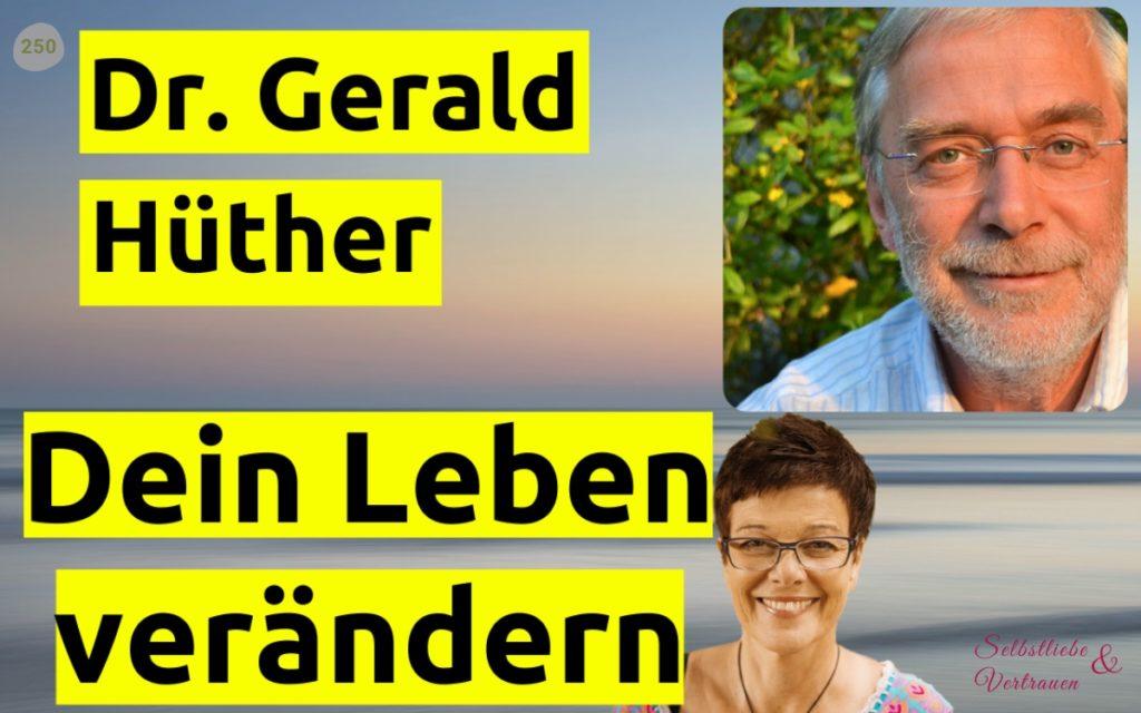 Gerald Hüther - Dein Leben verändern!