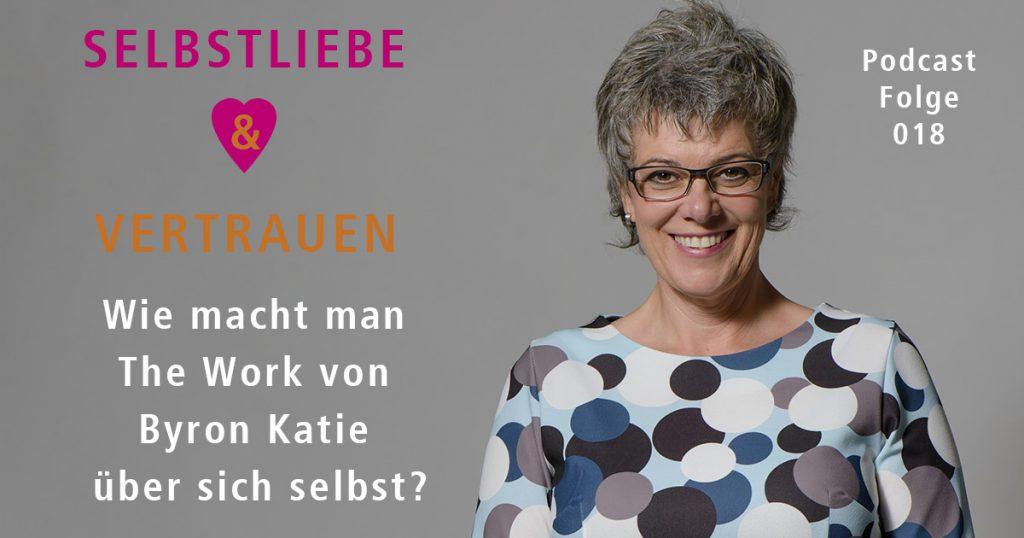 Wie macht man The Work von Byron Katie über sich selbst? - SUV018