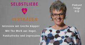 Interview mit Gesche Küpper: Mit The Work raus aus Ängsten, Panikattacken und Depressionen – SUV028