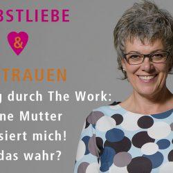 Erleuchtung durch The Work: Meine Mutter kritisiert mich! Ist das wahr?