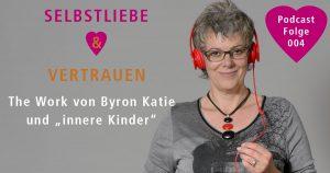 """The Work von Byron Katie und """"innere Kinder"""""""