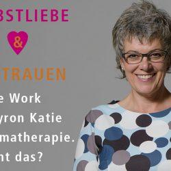 The Work von Byron Katie & die Heilung des Inneren Kindes von Eva Nitschinger