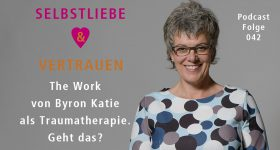 The Work von Byron Katie & die Heilung des Inneren Kindes von Eva Nitschinger – SuV042