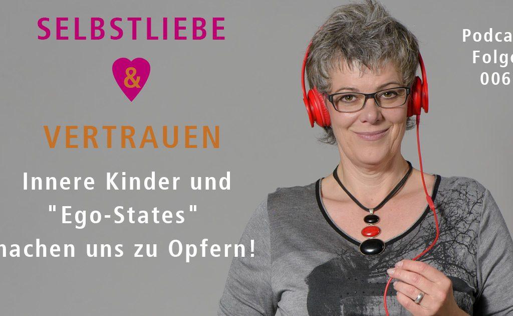 """Innere Kinder und """"Ego-States"""" machen uns zu Opfern! – PODCAST 006"""