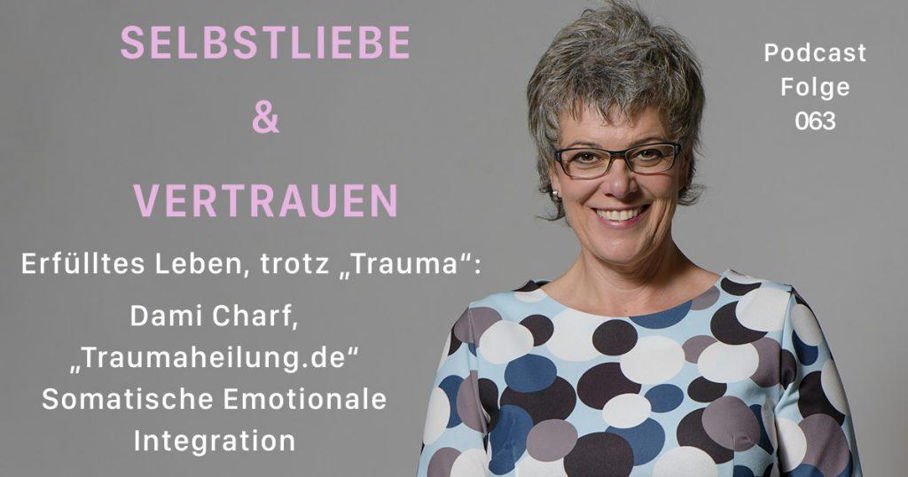"""Erfülltes Leben, trotz """"Trauma"""": Dami Charf, """"Traumaheilung.de"""" – Somatische Emotionale Integration [SuV063]"""