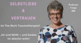 Ist The Work Traumatherapie? JA! und NEIN! – und beides ist absolut wahr [SuV064]