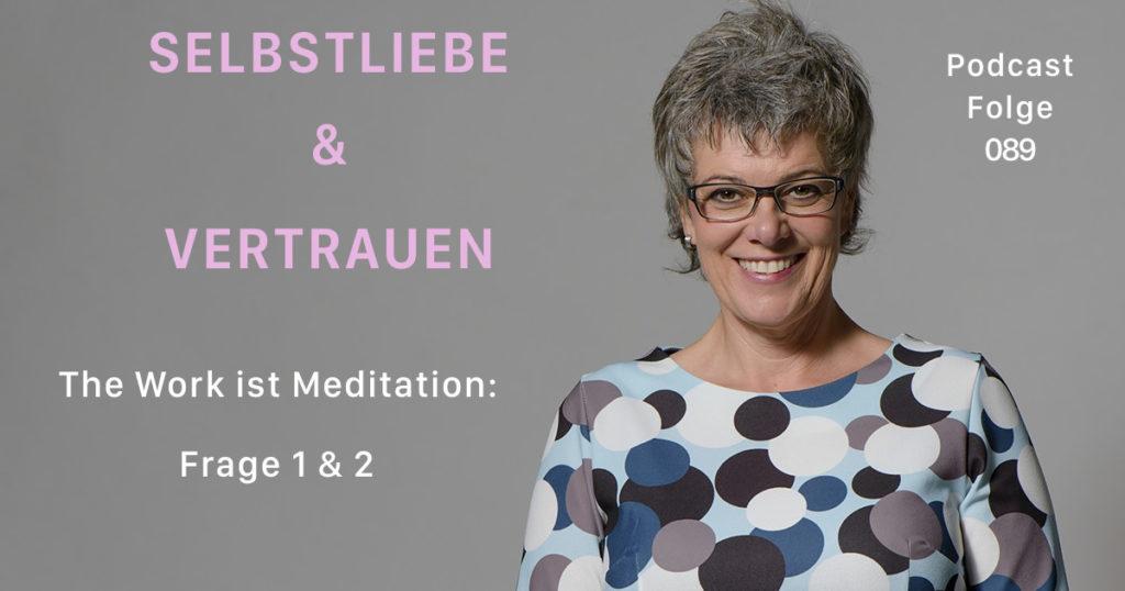 The Work ist Meditation: Frage 1 & 2  [SuV089]
