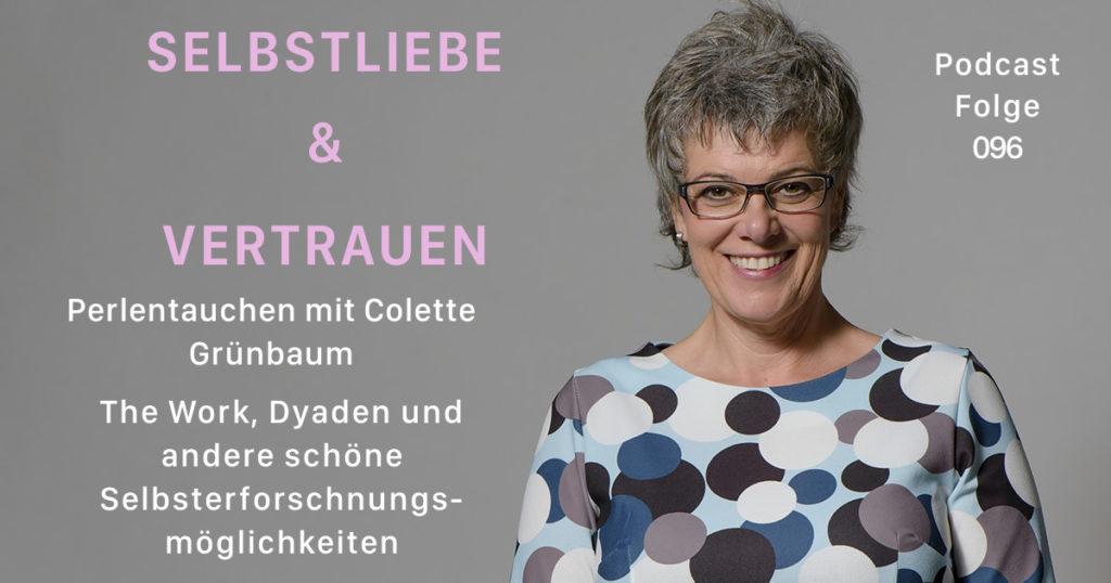 Perlentauchen mit Colette Grünbaum – The Work, Dyaden und andere schöne Selbsterforschnungsmöglichkeiten  [SuV096]