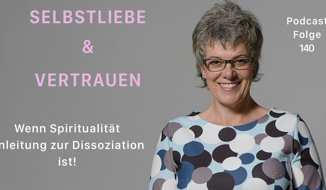 Wenn Spiritualität Anleitung zur Dissoziation ist!  [SuV140]